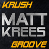 Matt Krees - Krush Groove (Original Mix)