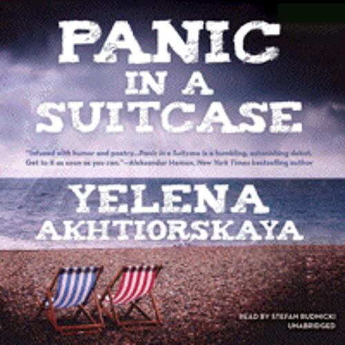 PANIC IN A SUITCASE By Yelena Akhtiorskaya, Read By Stefan Rudnicki