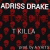 Adriss Drake (City is mine )prod. by A.yaits