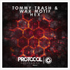 Tommy Trash & Wax Motif Vs. Disclosure Ft. Sam Smith - Hex Latch (Pancake Mix)