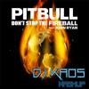 Pitbull vs. DJ Rich-Art & Krupnov- Don't Stop The Fireball (Dj Kaos Mashup)