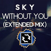 S K Y - Without You (Extended Mix)