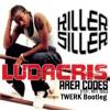 Ludacris - Area Codes (KILLER SILLER Bootleg)