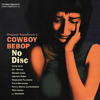 Cowboy Bebop OST 2 No Disc - Live In Baghdad