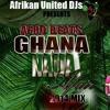 AfriKan United Djs GHANA - NAIJA AFFAIR Dj Ise(NAIJA) & Dj Zaga(GHANA)