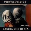 Viktor Chaika - Lascia Che Io Sia (Nek Cover)