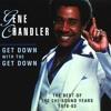 Get Down * Gene Chandler - 12' Version