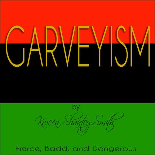 GARVEYISM by Kween Smith