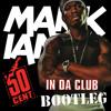 50 Cent - In Da Club [Mark Ianni Bootleg] Free DL