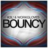 K3L! & Workgloves - Bouncy (Original Mix) [Fixed Download]