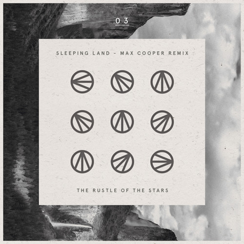 The Rustle Of The Stars - Sleeping Land - Max Cooper Rmx - Quotient 3/6