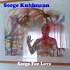 Serge Kuhlmann - Album Preview