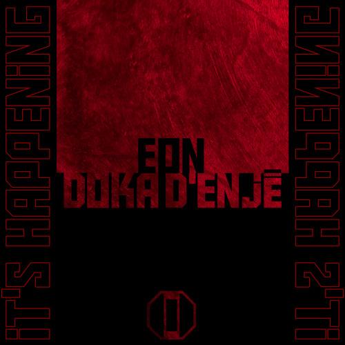 It's Happening - EON [Doka d'Enjé Remix]