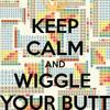 Wiggle Ur Butt (Re - Edit)