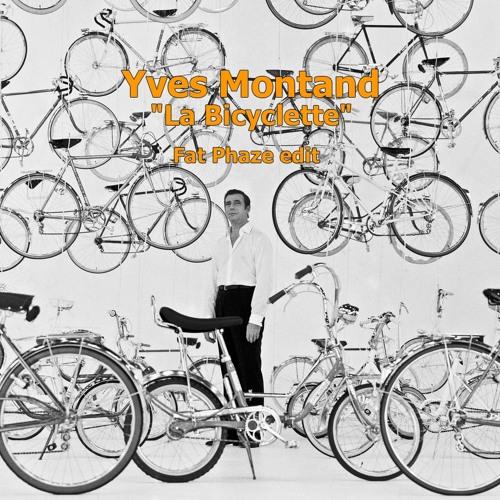 "Yves Montand ""la bicyclette"" (Fat Phaze edit) [Free Download]"