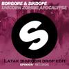 Borgore & Sikdope Unicorn Zombie Apocolypse Dionysus Remix (Latak bigroom drop edit/test)