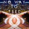No Way To Feel (Happiness He Reprise)