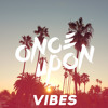 Once Upon - Vibes (Original Track) - FREE DOWNLOAD!
