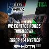 We Control Roads, Tango Down To Error 404 Mystica (W-Mota Mashup)