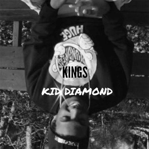 Kid Diamond - Kings (Prod. Kid Diamond )