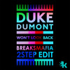 Duke Dumont - Won't Look Back (BreaksMafia 2step Mix)
