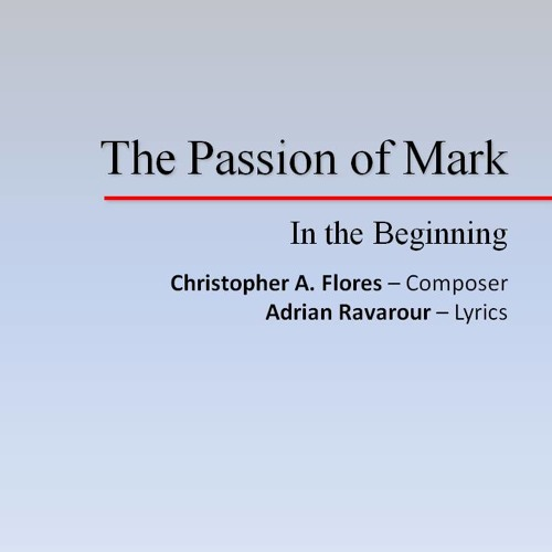 The Passion Of Mark - In the Beginning (Demo) - Christopher A. Flores & Adrian Ravarour