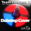 Team Fortress 2 Main Theme Dubstep Cover