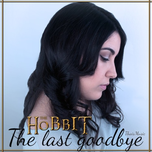 ThaisMusic - The Hobbit - The Last Goodbye (A Cappella) Preview