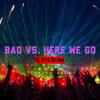 David Guetta & Showtek (feat. Vassy) - Bad vs. Here We Go - Will Sparks (Dj Hupe Mashup) Portada del disco