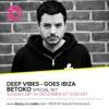 Betoko @ Ibiza Global Radio / Deep Vibes Radio Show 28.12.2014 -