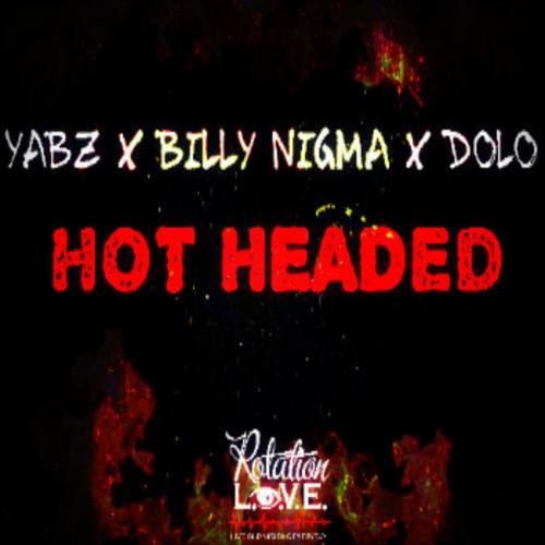 Yabz x Billy Nigma x Dolo- Hot Headed