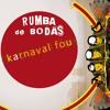 1) Rumba De Bodas - Karnaval Fou - Sweet Crazy Sunshine
