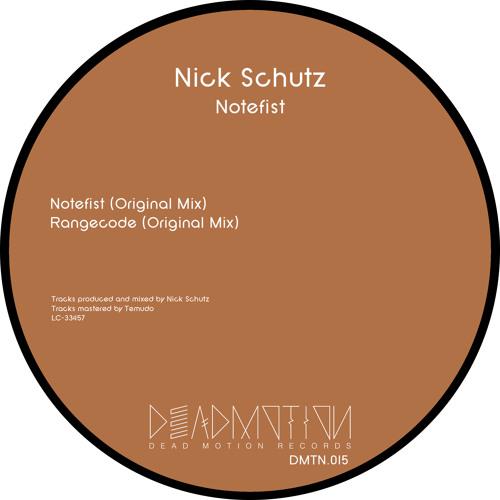 Dead Motion 015 - Nick Schutz - Notefist EP