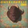 'Till The Love Runs Out  (OneRepublic Cover)