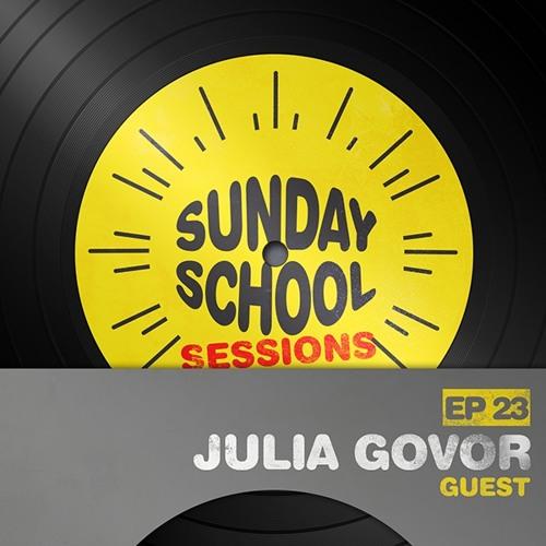 Julia Govor | Sunday School Sessions: Episode 023
