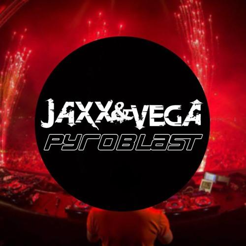 Jaxx & Vega - PyroBlast (Original Mix)
