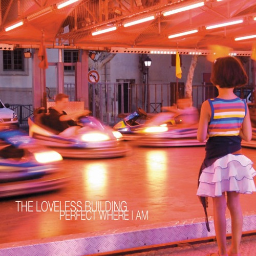 """""""Perfect Where I Am"""" by The Loveless Building [Alt Rock]"""