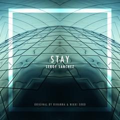 Stay (Rihanna Feat. Mikky Ekko) By Leroy Sanchez
