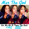 ♛ MAR THΣ GΩD ♛ ~ Let Me Hit It From The Back ( Can You Hit Every Beat ? ) #VMG #BBE