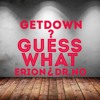 Getdown feat. Eri On & Dr.No - Guess What (FREE DOWNLOAD)