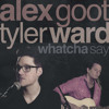 Alex Goot & Tyler Ward - Whatcha Say