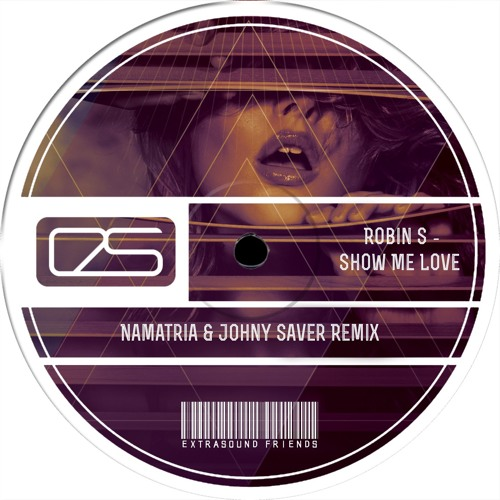 Robin S - Show Me Love (Namatria & Johny Saver Remix)