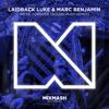Laidback Luke & Marc Benjamin - We're Forever (Sound Rush Remix)