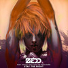Zedd Ft. Hayley Williams - Stay The Burn Night (køman Edit) [Free Download]