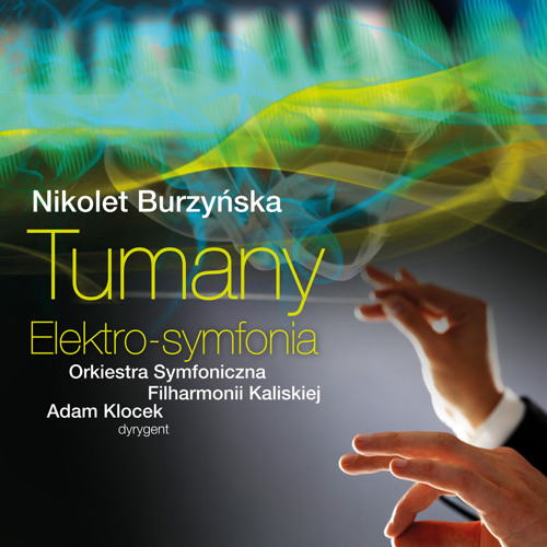 Nikolet Burzyńska TUMANY Elektro - Symfonia