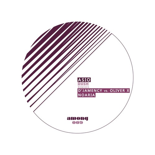 ASIO - Dush (D'Jamency Vs Oliver X Deeper Remix)/// Among Records 009 - FR/snippet