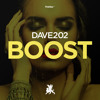Dave202 - Boost (Original Mix) - OUT NOW
