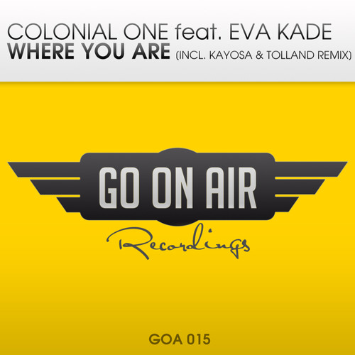 Colonial One feat. Eva Kade - Where You Are (Kayosa & Tolland Remix) [GO On Air]