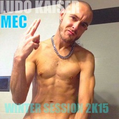 LUDO KAISER MEC WINTER SESSION 2K15