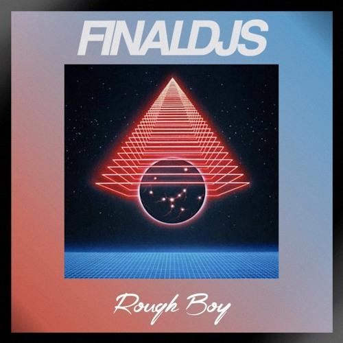 Final DJs Rough Boy